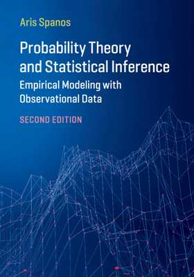 Probability Theory and Statistical Inference: Empirical Modeling with Observational Data - Spanos, Aris