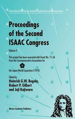 Proceedings of the Second Isaac Congress: Volume 2: This Project Has Been Executed with Grant No. 11-56 from the Commemorative Association for the Japan World Exposition (1970) - Begehr, Heinrich G W (Editor), and Gilbert, R P (Editor), and Kajiwara, Joji (Editor)