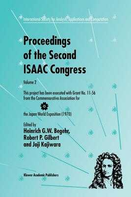 Proceedings of the Second ISAAC Congress: Volume 2: This project has been executed with Grant No. 11-56 from the Commemorative Association for the Japan World Exposition (1970) - Begehr, H. (Editor), and Gilbert, Robert P. (Editor), and Kajiwara, Joji (Editor)