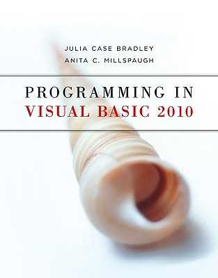 Programming in Visual Basic 2010 - Bradley, Julia Case, and Millspaugh, Anita C