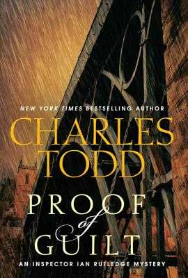Proof of Guilt: An Inspector Ian Rutledge Mystery - Todd, Charles