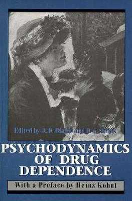 Psychodynamics of Drug Dependence - Blaine, Jack D