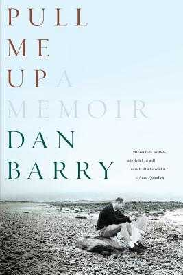 Pull Me Up: A Memoir (Revised) - Barry, Dan