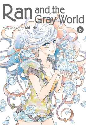Ran and the Gray World, Vol. 6, Volume 6 - Irie, Aki