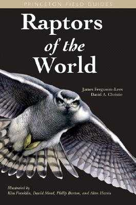 Raptors of the World - Ferguson-Lees, James, and Christie, David A