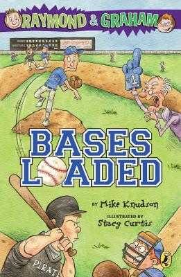 Raymond and Graham: Bases Loaded - Knudson, Mike, and Wilkinson, Steve