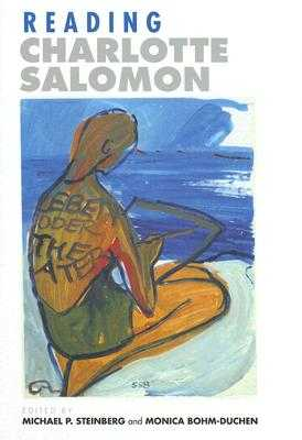Reading Charlotte Salomon - Steinberg, Michael P (Editor), and Bohm-Duchen, Monica (Editor)