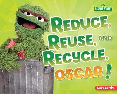 Reduce, Reuse, and Recycle, Oscar! - Lindeen, Mary