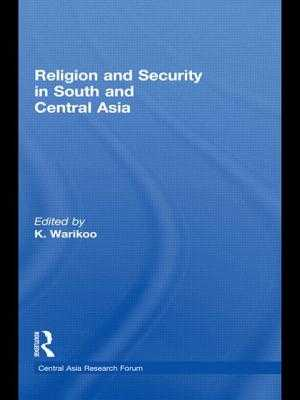 Religion and Security in South and Central Asia - Warikoo, K. (Editor)