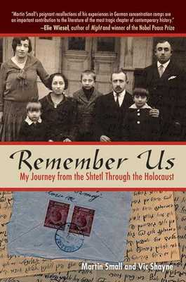 Remember Us: My Journey from the Shtetl Through the Holocaust - Shayne, Vic, Ph.D., and Small, Martin