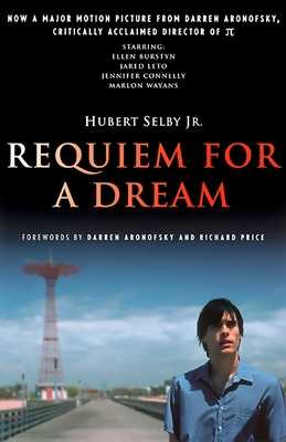 Requiem for a Dream - Selby, Hubert, and Aronofsky, Darren (Foreword by), and Price, Richard (Foreword by)