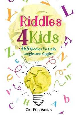 Riddles for Kids: 365 Riddles for Daily Laughs and Giggles - Publishing, Ciel