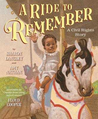 Ride to Remember: A Civil Rights Story - Langley, Sharon, and Nathan, Amy