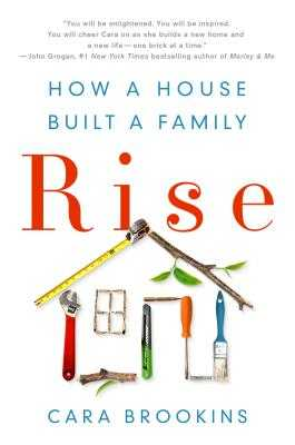 Rise: How a House Built a Family - Brookins, Cara