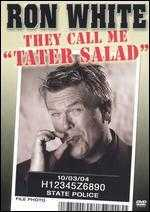 "Ron White: They Call Me ""Tater Salad"""