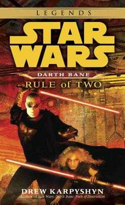 Rule of Two: Star Wars Legends (Darth Bane) - Karpyshyn, Drew