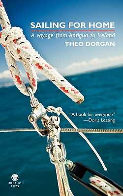 Sailing for Home: A Voyage from Antigua to Ireland - Dorgan, Theo