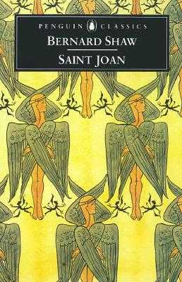 Saint Joan: A Chronicle Play in Six Scenes - Shaw, George Bernard, and Laurence, Dan H (Editor), and Stubbs, Imogen (Introduction by)