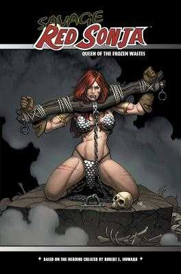 Savage Red Sonja: Queen of the Frozen Wastes - Cho, Frank, and Murray, Doug, and Homs