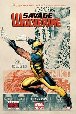 Savage Wolverine, Volume 1: Kill Island - Cho, Frank (Text by)