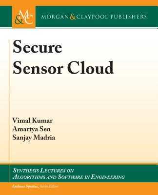 Secure Sensor Cloud - Kumar, Vimal, and Sen, Amartya, and Madria, Sanjay
