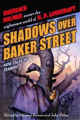 Shadows Over Baker Street: New Tales of Terror! - Reaves, Michael (Editor), and Pelan, John (Editor), and Gaiman, Neil