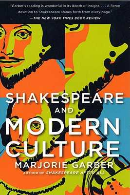 Shakespeare and Modern Culture - Garber, Marjorie