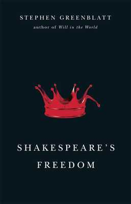 Shakespeare's Freedom - Greenblatt, Stephen