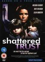 Shattered Trust: The Shari Karney Story - Bill Corcoran