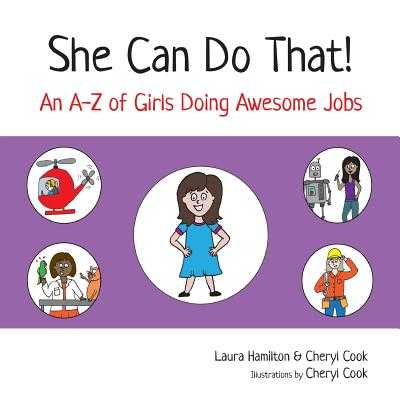 She Can Do That!: An A-Z of Girls Doing Awesome Jobs - Hamilton, Laura