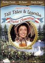 Shelley Duvall's Tall Tales and Legends: Darlin' Clementine - Jerry London