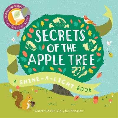 Shine a Light: Secrets of the Apple Tree - Brown, Carron, and Nassner, Alyssa