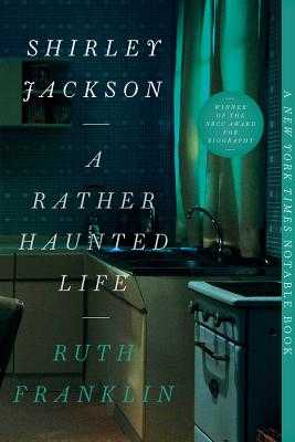 Shirley Jackson: A Rather Haunted Life - Franklin, Ruth