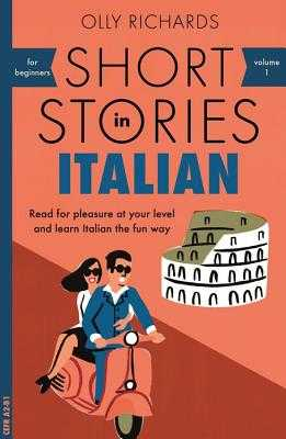 Short Stories in Italian for Beginners - Richards, Olly