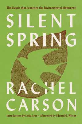 Silent Spring - Carson, Rachel, and Lear, Linda (Introduction by), and Wilson, Edward O (Afterword by)