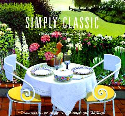Simply Classic - Junior League of Seattle, and The Junior League of Seattle, Inc, and Favorite, Recipes Press (Producer)