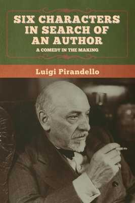 Six Characters in Search of an Author - Pirandello, Luigi, and Storer, Edward (Translated by)