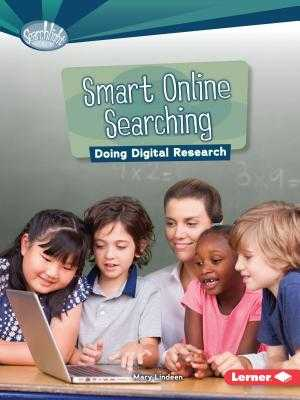 Smart Online Searching: Doing Digital Research - Lindeen, Mary