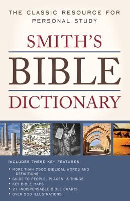Smith's Bible Dictionary - Smith, William