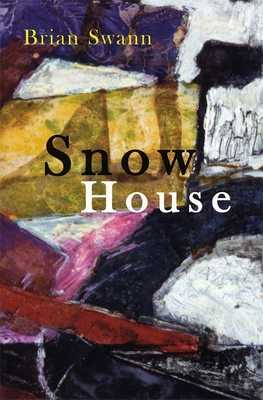 Snow House: Poems - Swann, Brian