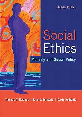 Social Ethics: Morality and Social Policy - Mappes, Thomas A, and Zembaty, Jane S, and DeGrazia, David