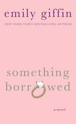 Something Borrowed - Giffin, Emily