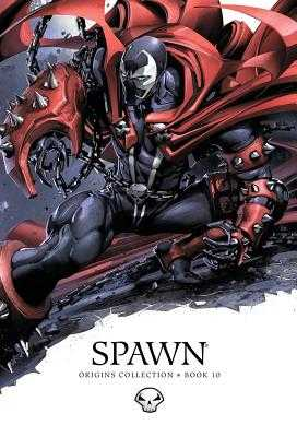 Spawn: Origins Collection Book 10 - Holguin, Brian, and McFarlane, Todd, and Crain, Clayton (Cover design by)