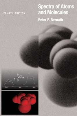 Spectra of Atoms and Molecules - Bernath, Peter F.