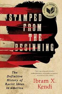 Stamped from the Beginning: The Definitive History of Racist Ideas in America - Kendi, Ibram X