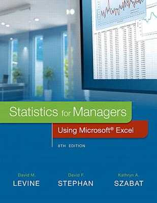 Statistics for Managers Using Microsoft Excel - Levine, David, and Stephan, David, and Szabat, Kathryn