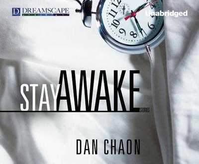 Stay Awake: Stories - Chaon, Dan