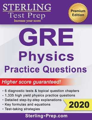 Sterling Test Prep Physics GRE Practice Questions: High Yield Physics GRE Questions with Detailed Explanations - Prep, Sterling Test