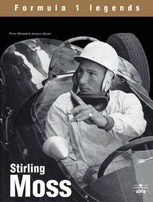 Stirling Moss: The Champion Without a Crown - Menard, Pierre, Mr., and Vassal, Jacques