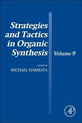 Strategies and Tactics in Organic Synthesis: Volume 9 - Harmata, Michael (Editor)